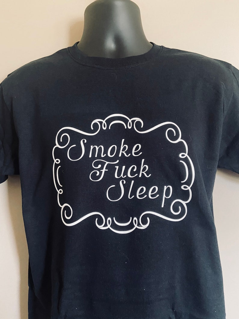 Smoke F*ck Sleep PatchShirtToteDecalMask
