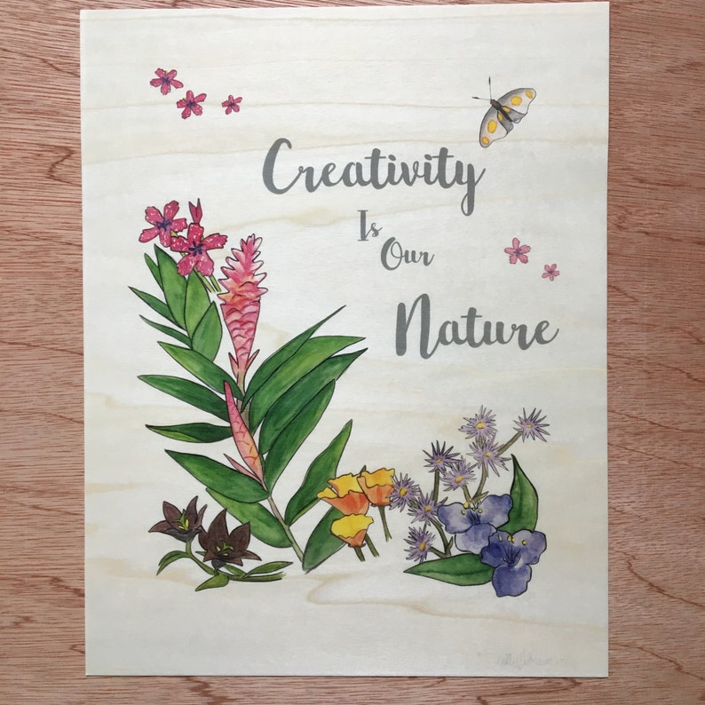 Creativity Is Our Nature 11x14 Wooden Print Signed image 0