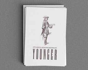 You're Not Getting Any Younger Birthday Card