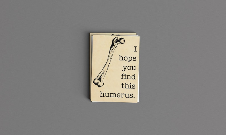 I Hope You Find This Humerus 11x14 Digital Download
