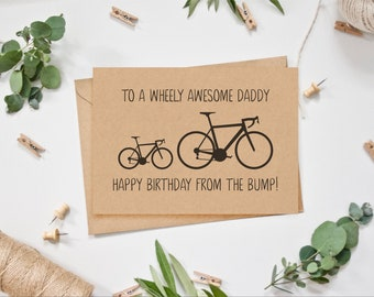 To a Wheely Awesome Daddy Happy Birthday from the Bump - Birthday Card from the Bump - Bike Bicycle Cycling Road Bike Enthusiast Cyclist