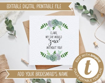 EDITABLE Succulents Bridesmaid Proposal Card Template