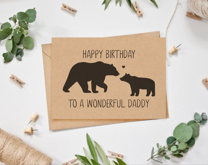 Happy Birthday to a Wonderful Daddy - Daddy Bear Birthday Card - Papa Bear - Birthday card from baby / toddler / son / daughter.  Custom