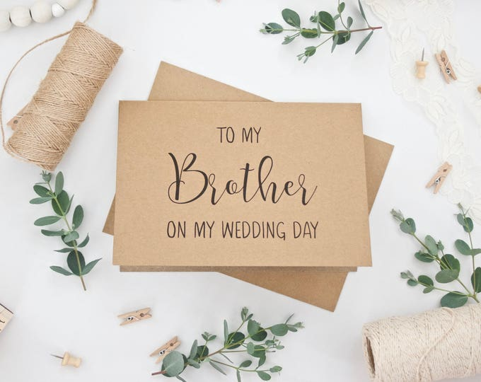 WEDDING CARD To my Brother on my Wedding Day - Thank You Card - Calligraphy Style on Rustic Recycled Kraft Card Stock - 5x7 Envelope