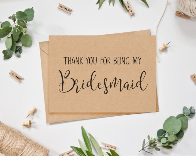 BRIDESMAID CARD - Thank you for being my Bridesmaid