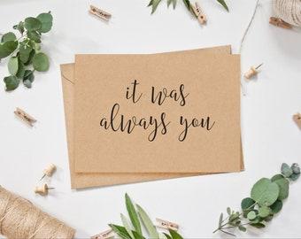 Wedding Card - 'it was always you'