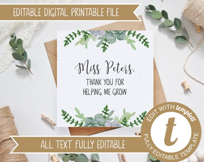 EDITABLE Succulents Printable Thank You for helping me grow Personalised Teacher Card - Personalized end of year card DIY Templett Template