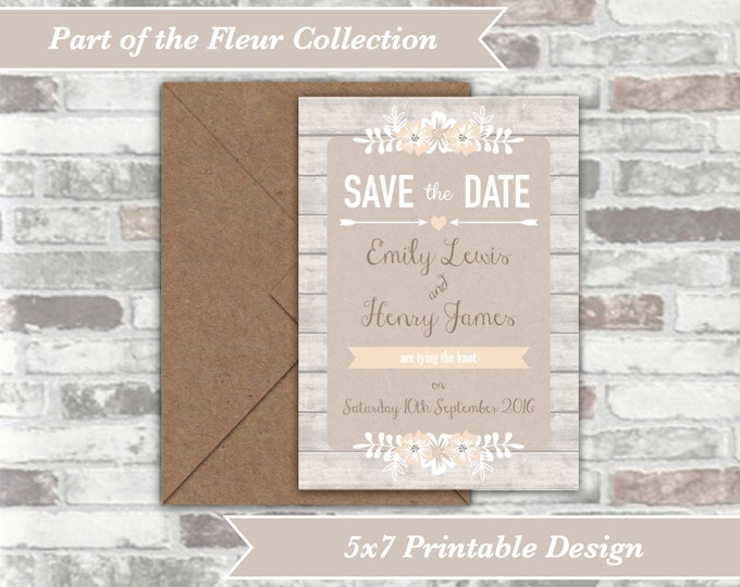 PRINTABLE Digital File - Fleur Collection - Personalised Save The Date Cards - Rustic Wedding - Wood Effect with Florals - Neutral Natural