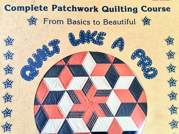 Patchwork Quilting Course Basics Quilt Like A Pro Book 1983