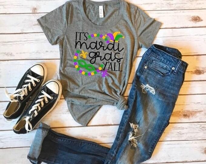Mardi Gras Shirt/Mardi Gras/It's Mardi Gras Ya'll/Fun Shirts/Fat Tuesday/Novelty Shirts