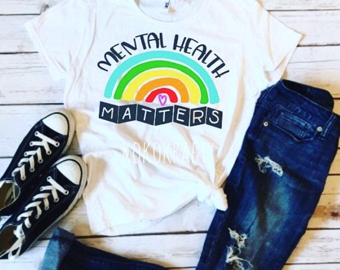 Mental Health/Mental Health Matters/Mental Health T/Mental Health T-Shirt/Awareness Shirt/Novelty Shirts