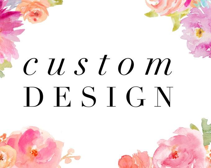Custom Design, Made to Order Design, Create a Design