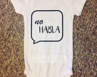 No Habla/No Habla Bodysuit/Baby Gift/Baby Shower Bodysuit/Cute Clothes/Funny Infant Bodysuit