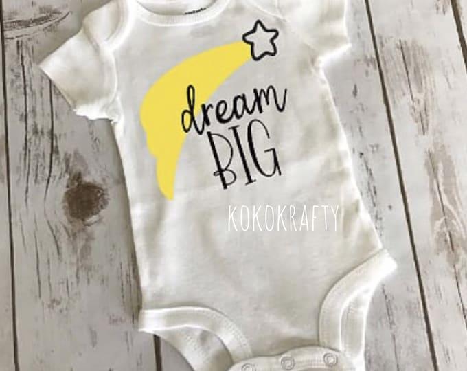 Dream Big Bodysuit/Cute Baby Bodysuits/Cute Fashion/Baby Shower Gift/Baby Boy/Baby Girl