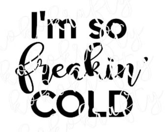 Freakin Cold Svg