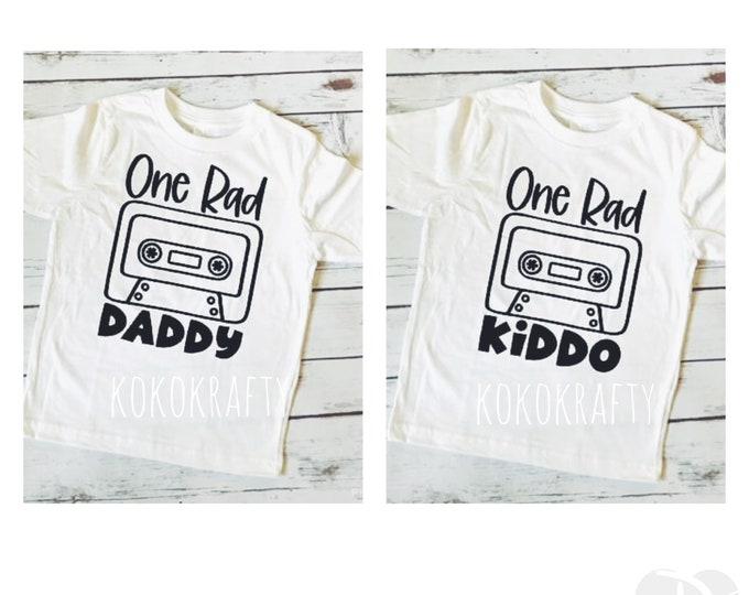 Rad Dad Father and Son TShirt/One Rad Daddy/one Rad Kiddo/Father/Son/Fathers Day Shirt/matching shirts