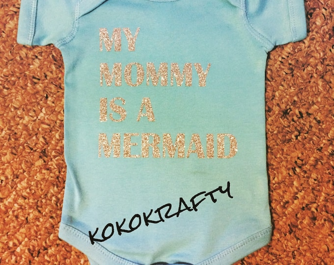 My Mommy Is A Mermaid Glitter Iron On Decal/DIY/baby fashion/ Glitter Iron On/Iron on Decal