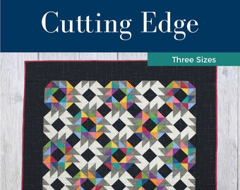 Cutting Edge Quilt Pattern - Modern - Intermediate - Scrappy - Throw - Twin/Full - Queen/King - Two Blocks - Fat Quarter - Intermediate