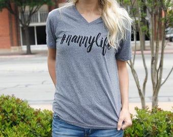 Nannylife Shirt, #nannylife, Nanny Life Shirt, Babysitter Shirt, Best Nanny Ever, I'm the Nanny shirt, New Nanny Shirt, Nanny Birthday