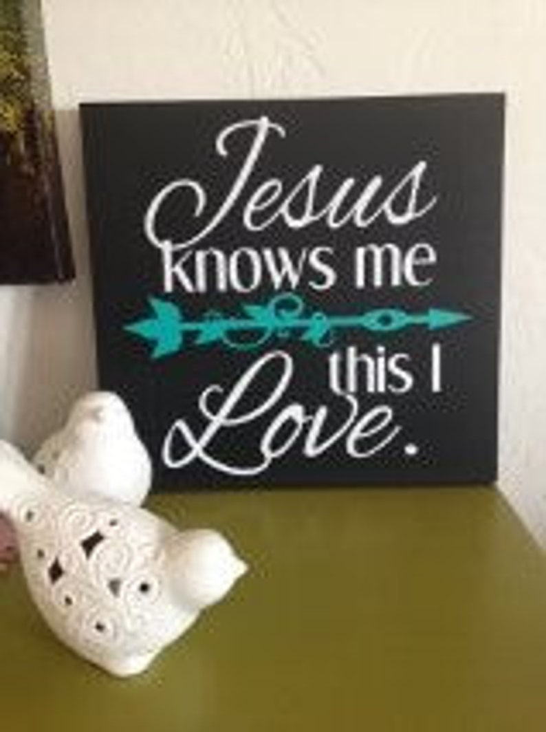 Jesus Knows Me this I Love, Wall Plaque