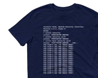 Jurassic Park Shirt - You didn't say the magic word