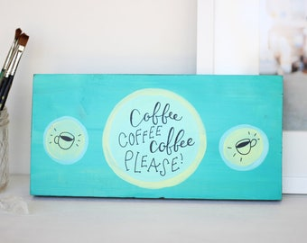 Coffee Coffee Coffee Please #170 Hand Lettered Painting Coffee Nook Art Gilmore Girls Art