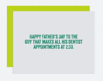 Dentist Appointments - Father's Day Card
