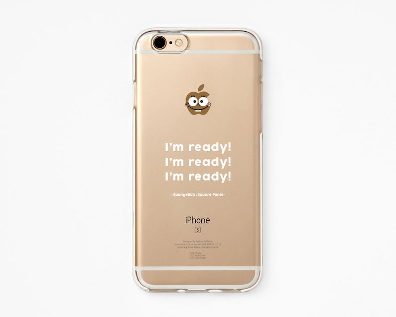 big sale fd0d2 e82c7 iPhone 5s Case - SpongeBob Quote I'm Ready - iPhone 6s case, iPhone 8 case,  iPhone 7 - Clear Flexible Rubber Silicone TPU case J03...