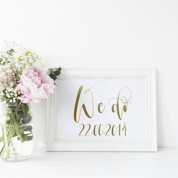We Do Gold Real Foil Wedding Sign Print Spiro Font