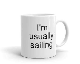 Gift for Sailors | Sailboat Lovers Gift | I'm Usually Sailing Mug