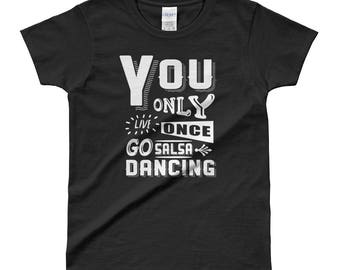 You Only Live Once, Go Salsa Dancing Ladies' T-shirt | Gift for Salsa Dancers