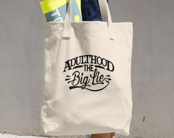 Funny Adulthood the Big Lie Cotton Tote Bag