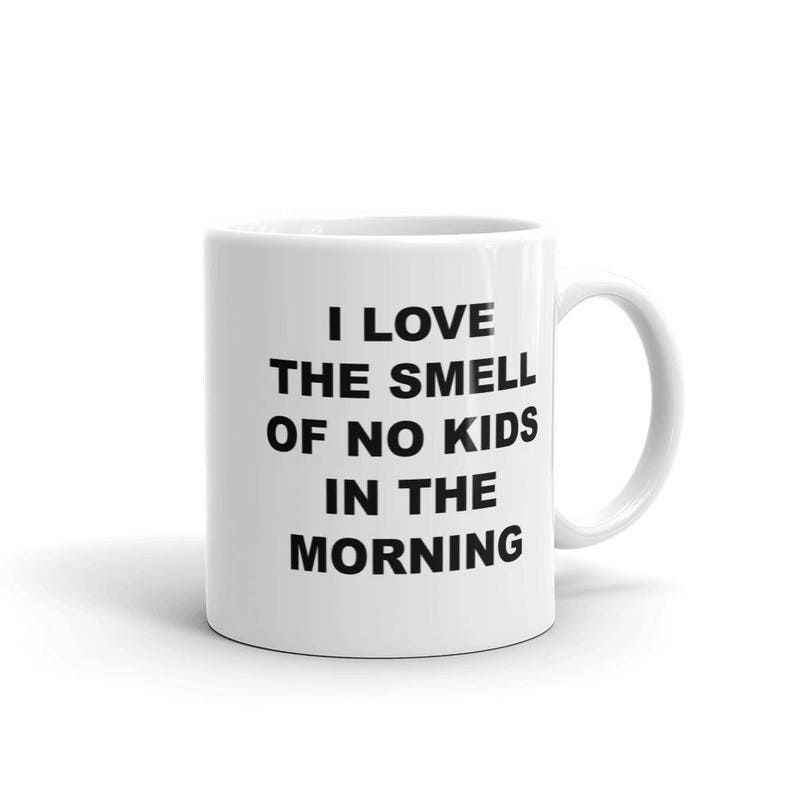 Funny Childfree Coffee Mug   Childless Couple Mug   I Love the Smell of No  Kids in the Morning   No Children Mug