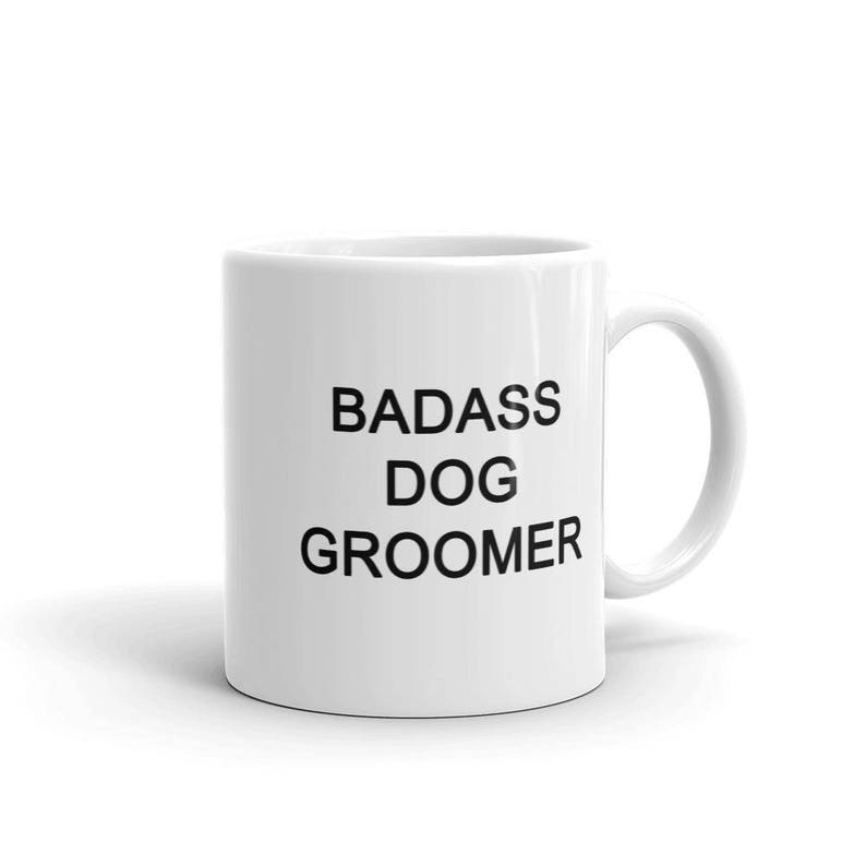 Coffeeetsy Mug Mug Groomer Groomer Coffeeetsy Groomer Badass Dog Dog Coffeeetsy Mug Badass Badass VGqpSUzM