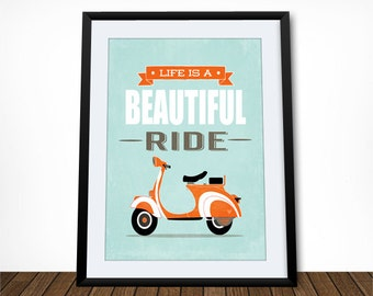 Vespa scooter print, bike print, quote poster, inspirational quote, motivational art, wall art, home decor, Life is a Beautiful Ride
