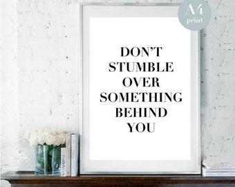 Don't Stumble Over Something Behind You, Inspirational Quote, Black & White Art, Motivational Art, Positive Quote, Scandi Decor