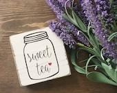 Sweet Tea Sign - Kitchen Sign - Mason Jar Sign - Rustic Wedding Decor