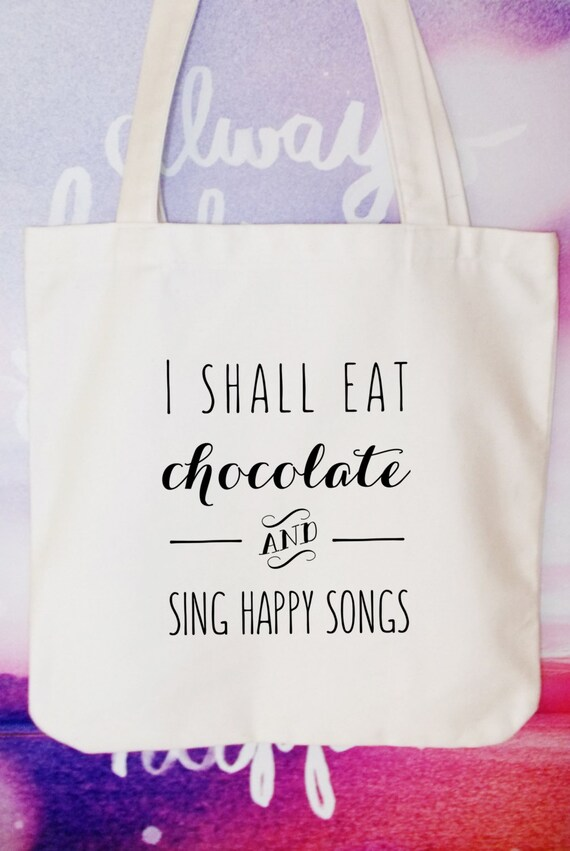 i shall eat chocolate and sing happy songs tote bag cotton