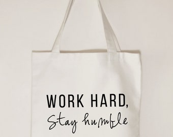 Work hard Stay humble cotton canvas tote bag, Inspirational cotton canvas, Inspirational quote tote bag for women, quotes and sayings