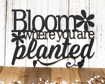 Bloom Where You Are Planted Metal Sign - Garden Sign, Garden Decor, Outdoor Garden Sign, Daisy, Flower