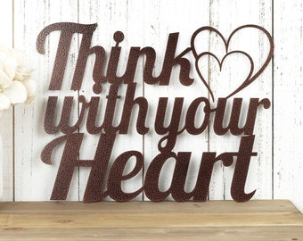 Metal Wall Art - Think With Your Heart - Love Sign - Love Quote
