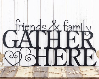 Friends & Family Gather Here Metal Sign | Metal Wall Art | Steel Sign | Wall Hanging | Home Decor | Hearts | Gather Sign | Metal Wall Decor