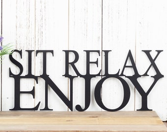 Sit Relax Enjoy Metal Wall Art | Metal Sign | Wall Decor | Outdoor Sign | Garden Sign | Patio Decor | Lake House Sign | Sign