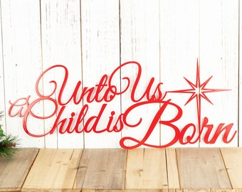 Unto Us A Child Is Born Christmas Metal Sign, Farmhouse Christmas Decor, Outdoor Metal Wall Art