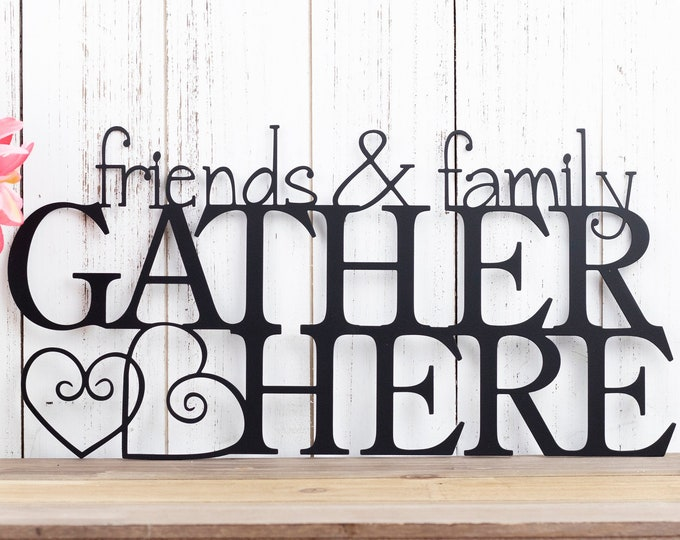 Friends and Family Gather Here Metal Sign | Metal Wall Art | Metal Wall Decor | Outdoor Sign | Gather Sign | Sign | Hearts