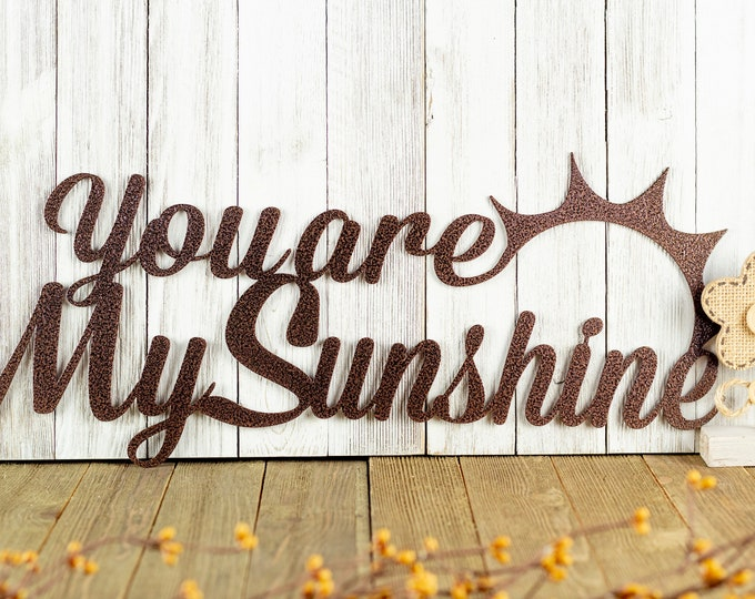 You Are My Sunshine Metal Wall Art
