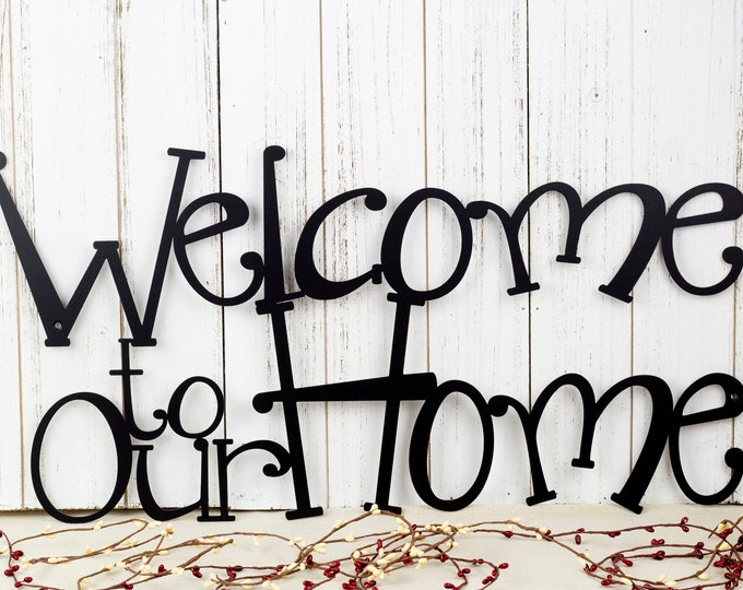 Welcome To Our Home Metal Sign | Metal Wall Art | Outdoor Sign | Welcome | Home Decor | Wall Hanging | Metal Wall Decor