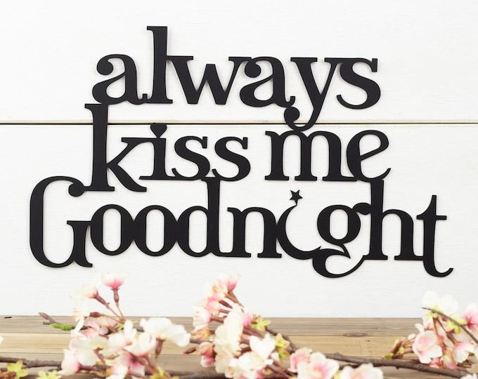 Always Kiss Me Goodnight Metal Sign Moon and Star - Black, 15x8.75, Metal Wall Art, Wall Quote, Metal Wall Decor