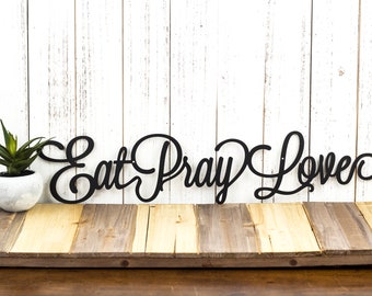 Eat Pray Love Metal Sign | Kitchen Decor | Family Sign | Metal Wall Art | Wall Hanging | Metal Wall Decor | Sign | Wall Art