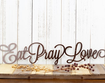 Eat Pray Love Metal Sign | Kitchen Wall Decor | Dining Room Decor | Metal Wall Art | Metal Wall Decor | Kitchen Decor | Metal Sign